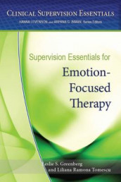 Supervision Essentials for Emotion-Focused Therapy av Leslie S. Greenberg og Liliana Ramona Tomescu (Heftet)