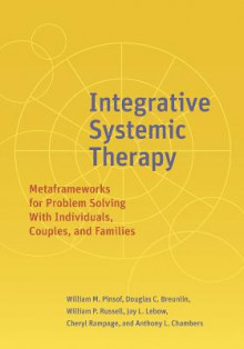 Integrative Systemic Therapy av William M. Pinsof, Douglas Breunlin, William Russell, Jay L. Lebow, Anthony L. Chambers og Cheryl Rampage (Innbundet)