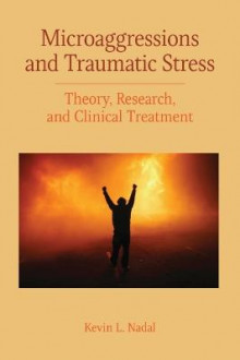 Microaggressions and Traumatic Stress av Kevin L. Nadal (Heftet)