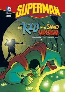 Superman: The Kid Who Saved Superman av Paul Kupperberg (Innbundet)