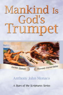 Mankind is God's Trumpet av Anthony John Monaco (Heftet)