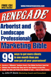 Renegade Marketing Bible for Tree and Landscaping Professionals av John P. Davis (Heftet)