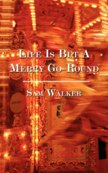 Life Is But a Merry Go-Round av Sam Walker (Heftet)