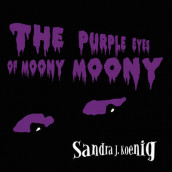 The Purple Eyes of Moony Moony av Sandra J. Koenig (Heftet)