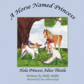 A Horse Named Princess av Holly Miller og Jere Schwartzkopf (Heftet)
