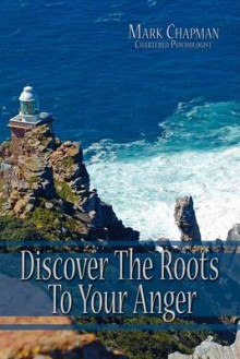 Discover The Roots To Your Anger av Mark Chapman (Heftet)