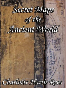 Secret Maps of the Ancient World av Charlotte Harris Rees (Heftet)