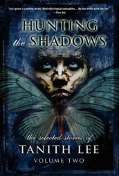 Hunting the Shadows av Tanith Lee (Innbundet)