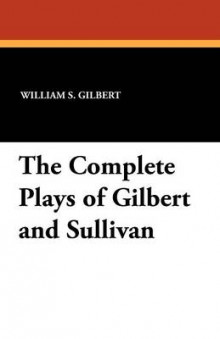 The Complete Plays of Gilbert and Sullivan av William S Gilbert og Arthur Seymour Sullivan (Heftet)