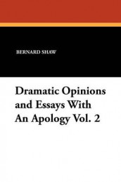 Dramatic Opinions and Essays with an Apology Vol. 2 av Bernard Shaw (Heftet)