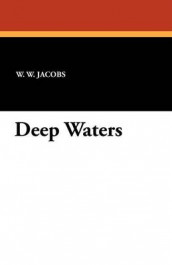Deep Waters av W W Jacobs og William Wymark Jacobs (Heftet)