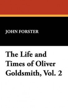 The Life and Times of Oliver Goldsmith, Vol. 2 av John Forster (Innbundet)