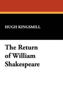 The Return of William Shakespeare av Hugh Kingsmill (Heftet)