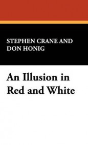 An Illusion in Red and White av Stephen Crane (Innbundet)