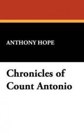 Chronicles of Count Antonio av Anthony Hope (Innbundet)