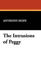 The Intrusions of Peggy av Anthony Hope (Innbundet)