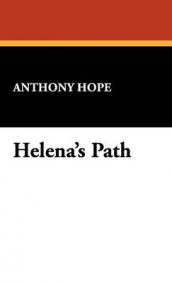 Helena's Path av Anthony Hope (Innbundet)