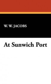 At Sunwich Port av W W Jacobs og William Wymark Jacobs (Innbundet)
