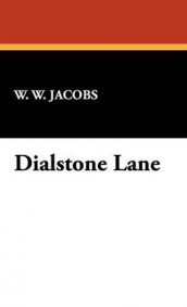 Dialstone Lane av W W Jacobs og William Wymark Jacobs (Innbundet)