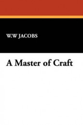 A Master of Craft av W W Jacobs (Heftet)