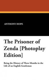 The Prisoner of Zenda [Photoplay Edition] av Anthony Hope (Innbundet)