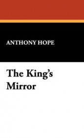 The King's Mirror av Anthony Hope (Innbundet)