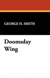 Doomsday Wing av George H Smith (Heftet)