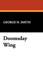 Doomsday Wing av George H Smith (Innbundet)