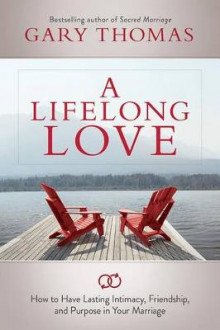 A Lifelong Love av Gary Thomas (Heftet)