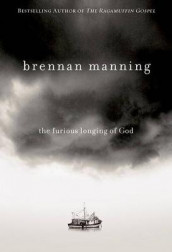The Furious Longing of God av Brennan Manning (Innbundet)
