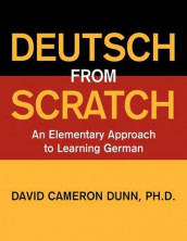 Deutsch from Scratch av David Cameron Dunn (Heftet)