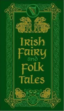 Irish fairy and folk tales (Innbundet)