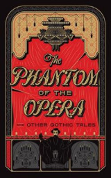 Omslag - The Phantom of the Opera and Other Gothic Tales
