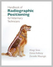 Handbook of Radiographic Positioning for Veterinary Technicians av Elaine Anthony og Margi Sirois (Blandet mediaprodukt)