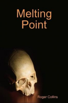 Melting Point av Roger Collins (Heftet)
