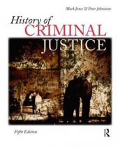 History of Criminal Justice av Peter Johnstone og Mark Jones (Heftet)