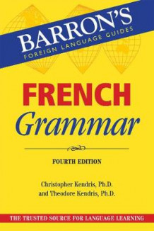 French Grammar av Christopher Kendris og Theodore Kendris (Heftet)
