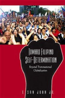 Toward Filipino Self-Determination av E. San Juan (Heftet)