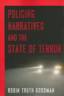 Policing Narratives and the State of Terror av Robin Truth Goodman (Heftet)