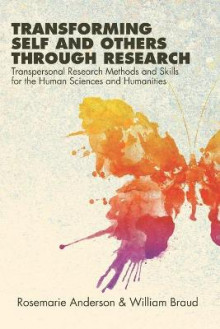 Transforming Self and Others through Research av Rosemarie Anderson og William Braud (Heftet)