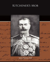 Kitchener's Mob av James Norman Hall (Heftet)