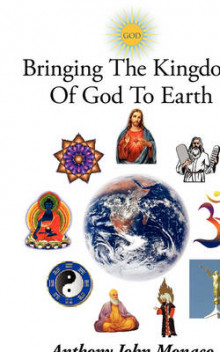 Bringing The Kingdom Of God To Earth av Anthony John Monaco (Heftet)