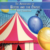 The Adventures of Bossie and the Circus av Ann Cunningham (Heftet)