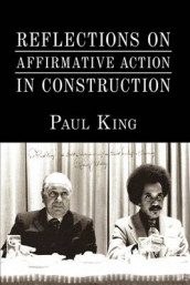 Reflections on Affirmative Action in Construction av Paul King (Heftet)