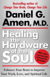 Healing the Hardware of the Soul av Dr Daniel Amen (Heftet)