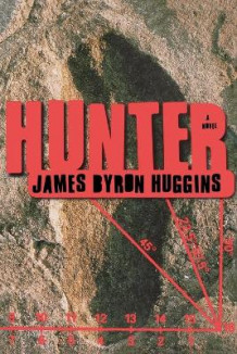 Hunter av James Byron Huggins (Heftet)