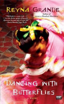 Dancing with Butterflies: A Novel av Reyna Grande (Heftet)
