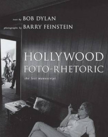 Hollywood Foto-Rhetoric av Bob Dylan (Heftet)