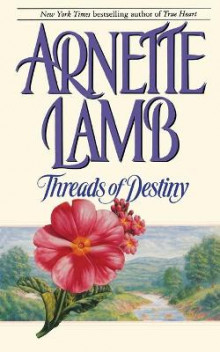 Threads of Destiny av Arnette Lamb (Heftet)