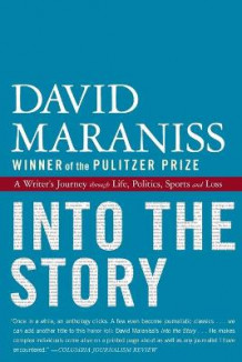 Into the Story av David Maraniss (Heftet)
